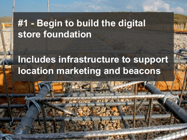 © 2014 Forrester Research, Inc. Reproduction Prohibited 51 #1 - Begin to build the digital store foundation Includes infra...