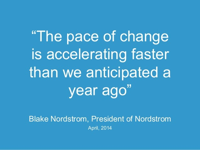 """© 2014 Forrester Research, Inc. Reproduction Prohibited 9 Source: RIS News Tech Investment Up At Nordstrom """"The pace of ch..."""