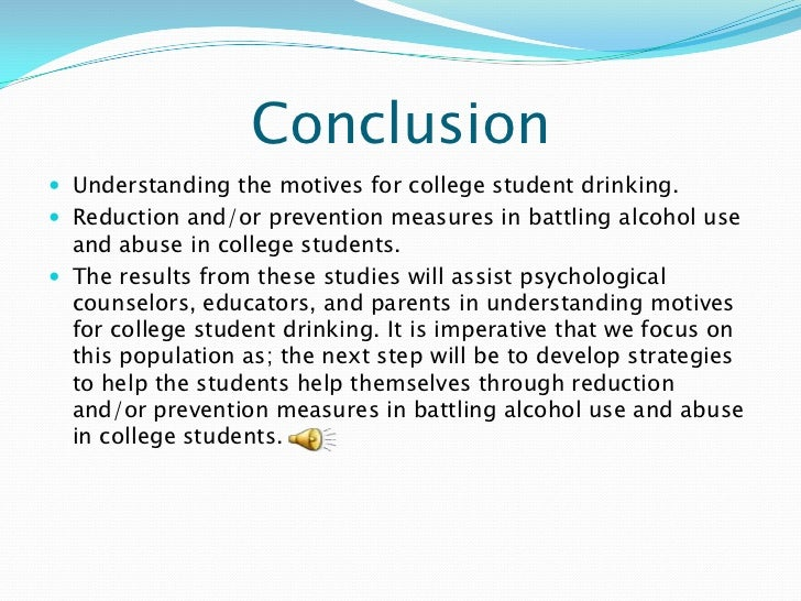 are there drinking motives for college Personal motivators such as mood enhancement and coping (tension reduction) have consistently been shown to predict problematic alcohol use, but because of the salient nature of social drinking in college, we hypothesized that social reasons for drinking would be most frequently endorsed and, in turn, predict negative.