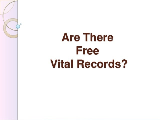 Are There      FreeVital Records?