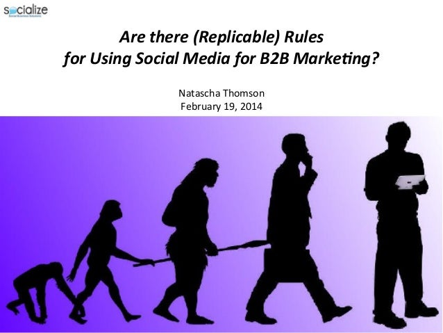 Are	   there	   (Replicable)	   Rules	   	    for	   Using	   Social	   Media	   for	   B2B	   Marke=ng?	   	    	     N...