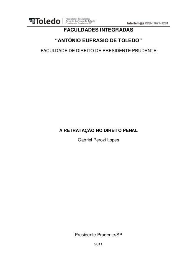 """FACULDADES INTEGRADAS """"ANTÔNIO EUFRASIO DE TOLEDO"""" FACULDADE DE DIREITO DE PRESIDENTE PRUDENTE A RETRATAÇÃO NO DIREITO PEN..."""