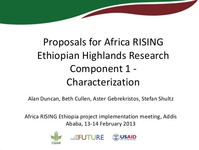 Proposals for Africa RISING    Ethiopian Highlands Research           Component 1 -          Characterization Alan Duncan,...