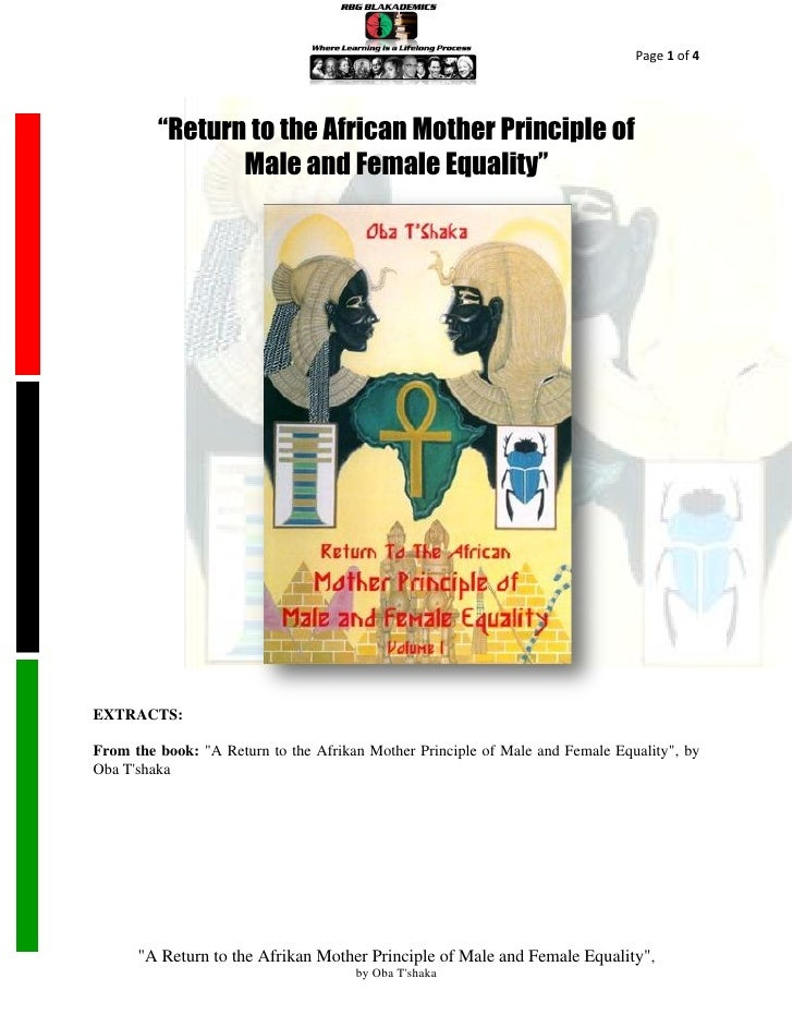 "Page 1 of 4         ""Return to the African Mother Principle of                Male and Female Equality""EXTRACTS:From the b..."