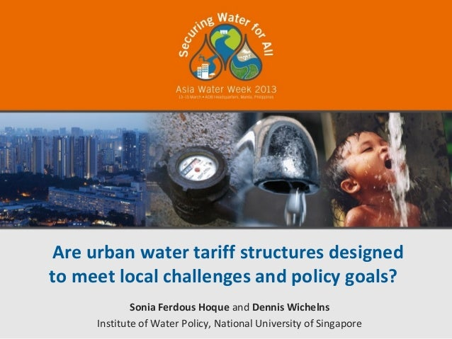 Are urban water tariff structures designedto meet local challenges and policy goals?             Sonia Ferdous Hoque and D...