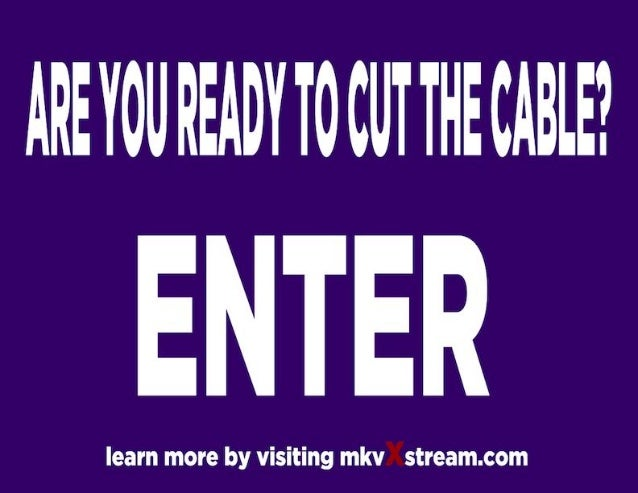 Are You Ready to Cut The Cable?