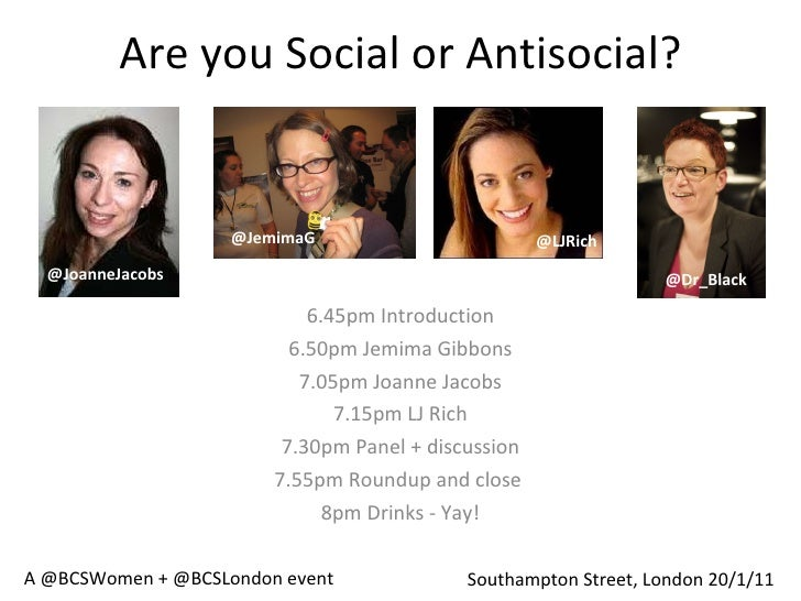 Are you Social or Antisocial? 6.45pm Introduction 6.50pmJemimaGibbons 7.05pm JoanneJacobs 7.15pm LJ Rich 7.30pm Panel +...