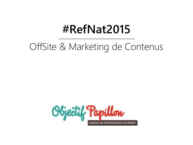 OffSite & Marketing de Contenus #RefNat2015