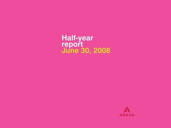 Half-year report June 30, 2008                                                            I                 AREVA Half-yea...