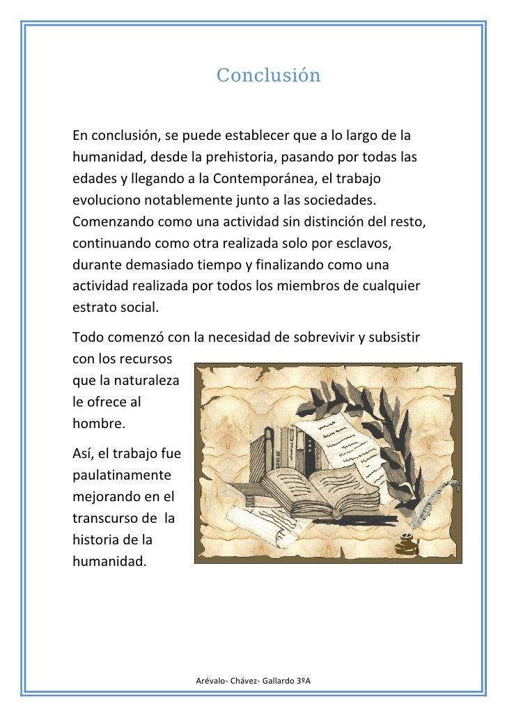 ConclusiónEn conclusión, se puede establecer que a lo largo de lahumanidad, desde la prehistoria, pasando por todas laseda...