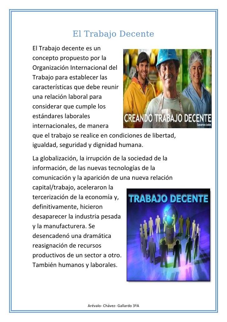 El Trabajo DecenteEl Trabajo decente es unconcepto propuesto por laOrganización Internacional delTrabajo para establecer l...