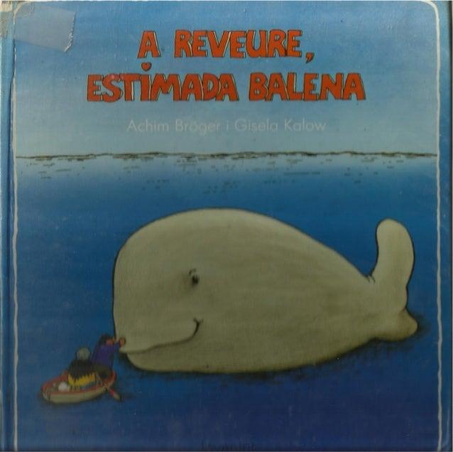 A reveure, estimada balena