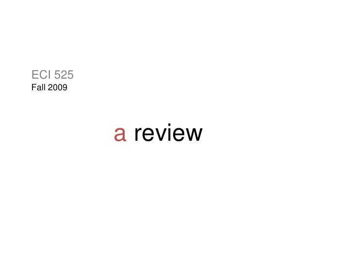 ECI 525<br />Fall 2009<br />a review<br />