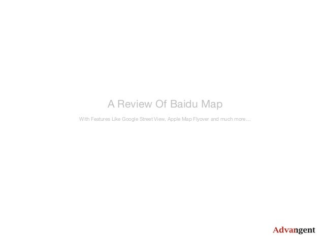 A Review Of Baidu Map With Features Like Google Street View, Apple Map Flyover and much more…