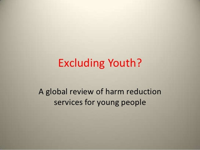 Excluding Youth?A global review of harm reduction    services for young people