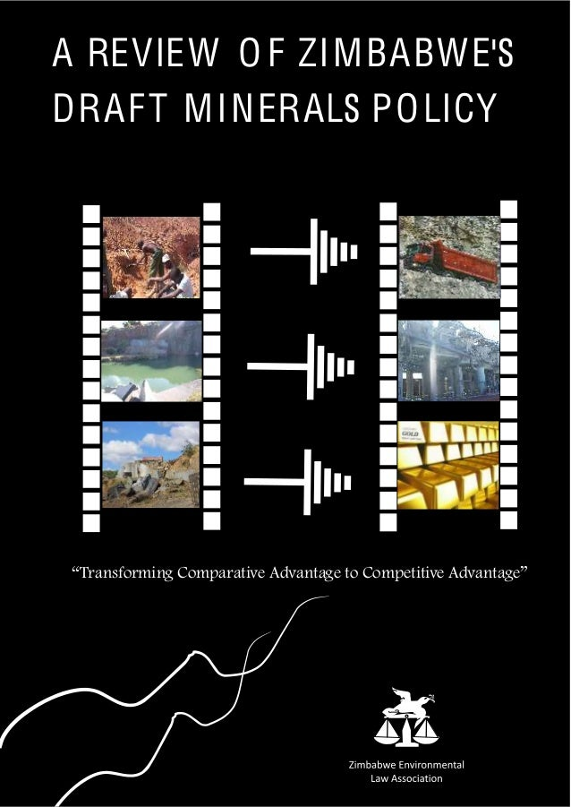 """A REVIEW O F ZIMBABWE'S DRAFT MINERALS POLICY """"Transforming Comparative Advantage to Competitive Advantage"""" I need a pic I..."""