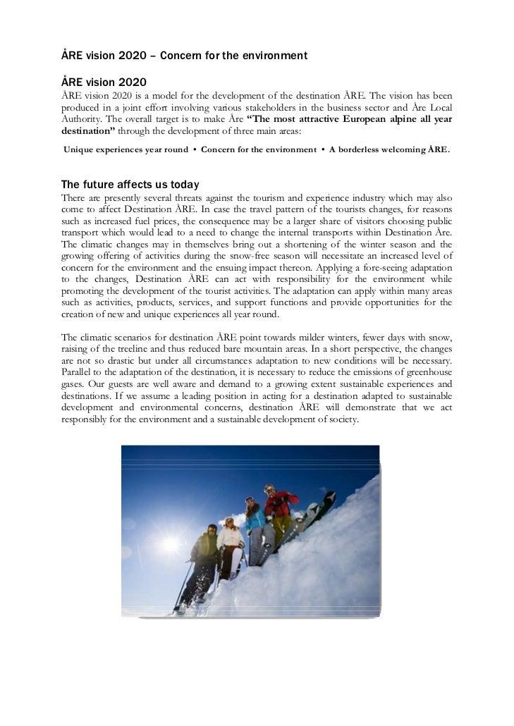 ÅRE vision 2020 – Concern for the environmentÅRE vision 2020ÅRE vision 2020 is a model for the development of the destinat...