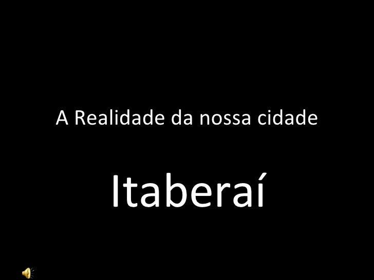 A Realidade da nossa cidade Itaberaí