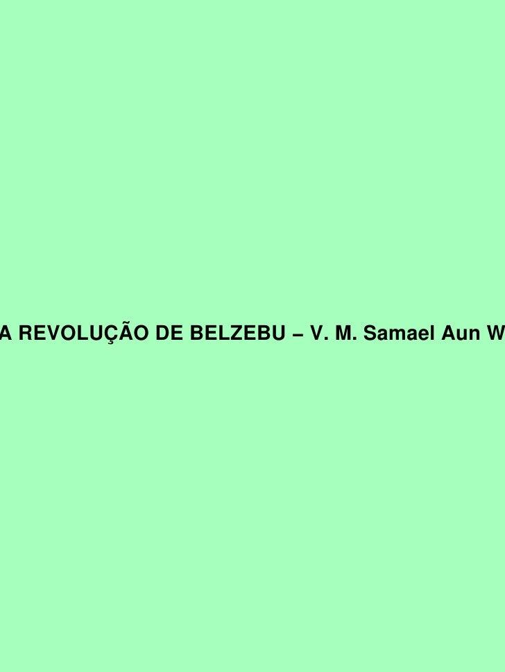 A REVOLUÇÃO DE BELZEBU − V. M. Samael Aun W