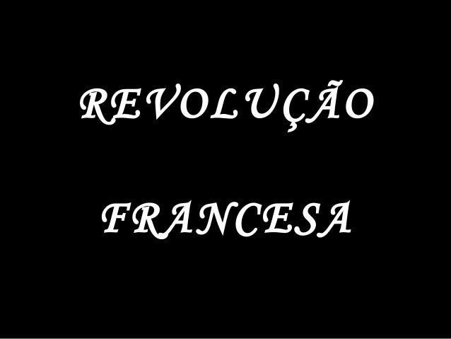 REVOLUÇÃOFRANCESA
