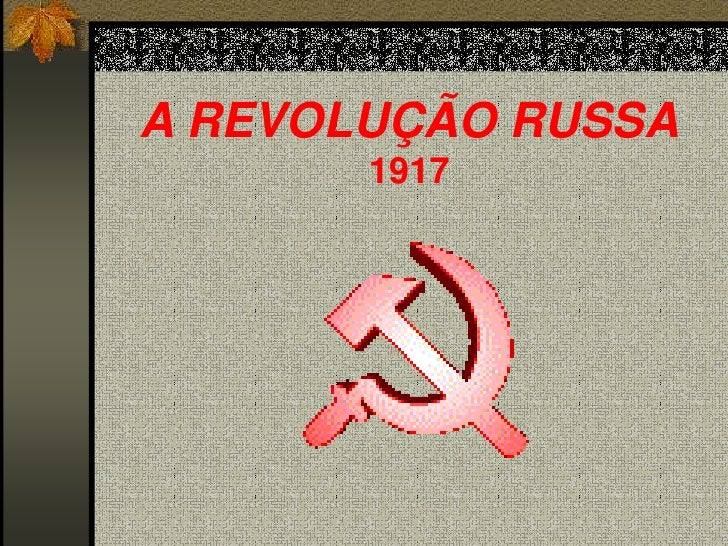 A REVOLUÇÃO RUSSA<br />1917<br />
