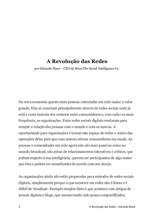 1 A Revolução das Redes – Eduardo Mace A Revolução das Redes por Eduardo Mace – CEO da Brian The Social Intelligence Co. N...