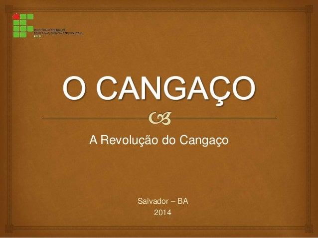 A Revolução do Cangaço Salvador – BA 2014