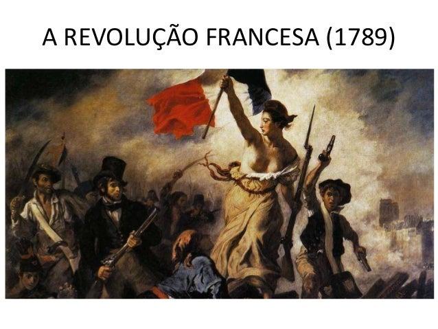 A REVOLUÇÃO FRANCESA (1789)