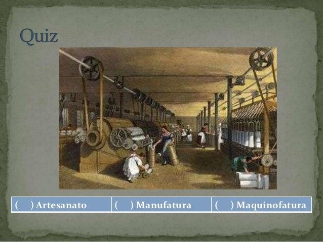 Artesanato Manufatura Maquinofatura ~ A revoluç u00e3o industrial
