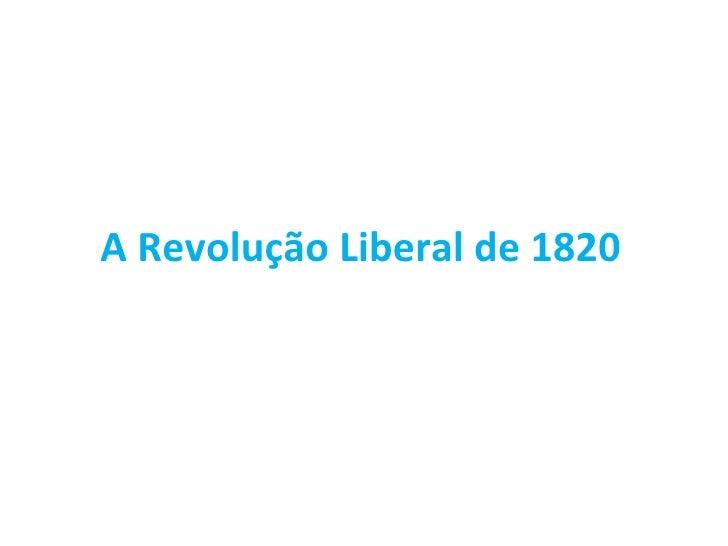 A Revolução Liberal de 1820