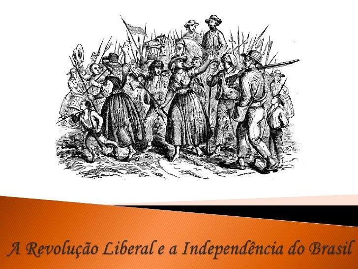 A Revolução Liberal e a Independência do Brasil<br />
