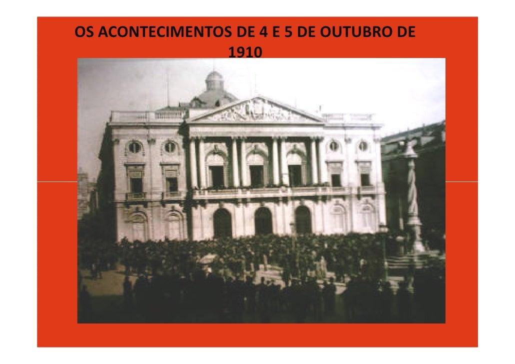 OS ACONTECIMENTOS DE 4 E 5 DE OUTUBRO DE                 1910