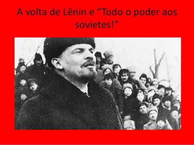 """A volta de Lênin e """"Todo o poder aos sovietes!"""""""