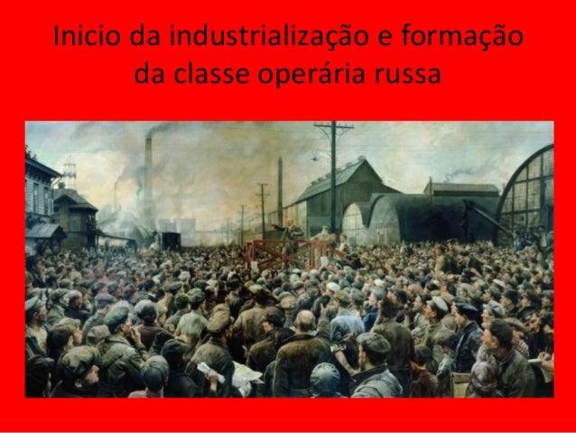 Inicio da industrialização e formação da classe operária russa