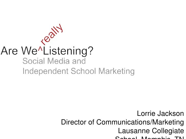 Lorrie Jackson Director of Communications/Marketing                 Lausanne Collegiate