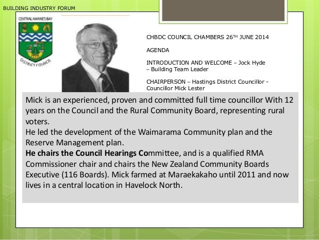 BUILDING INDUSTRY FORUM CHBDC COUNCIL CHAMBERS 26TH JUNE 2014 AGENDA INTRODUCTION AND WELCOME – Jock Hyde – Building Team ...