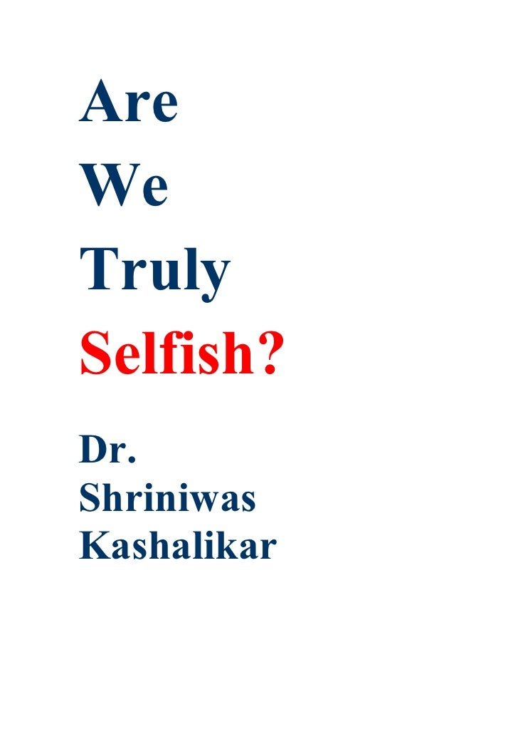 Are We Truly Selfish? Dr. Shriniwas Kashalikar