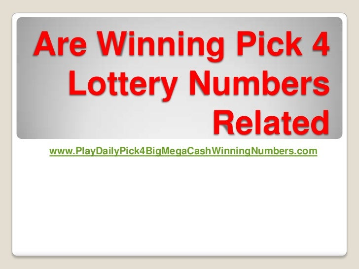 Are Winning Pick 4  Lottery Numbers           Related www.PlayDailyPick4BigMegaCashWinningNumbers.com