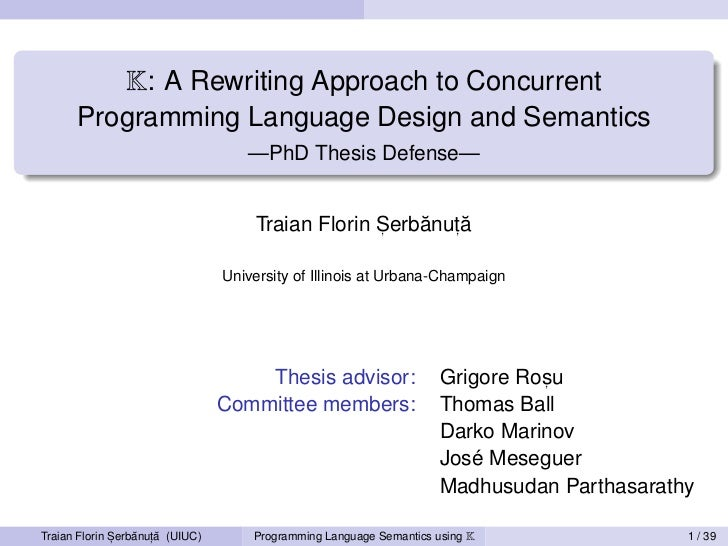 K: A Rewriting Approach to Concurrent      Programming Language Design and Semantics                                    —P...