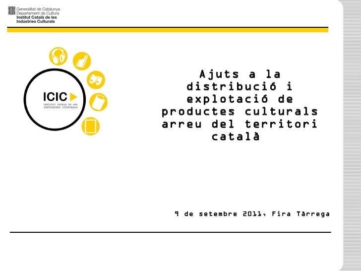 Ajuts a la distribució i explotació de productes culturals arreu del territori català  9 de setembre 2011, Fira Tàrrega