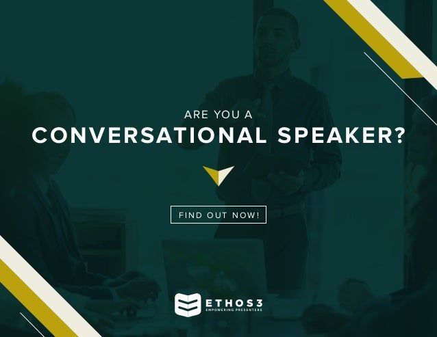 ARE YOU A CONVERSATIONAL SPEAKER? F I N D O U T N OW !