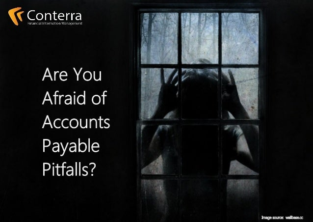 Are You Afraid of Accounts Payable Pitfalls? Image source: wallbase.cc