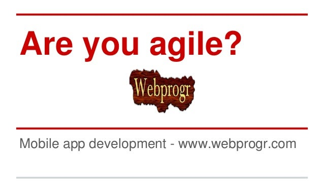 Are you agile? Mobile app development - www.webprogr.com