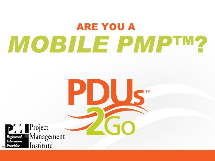 ARE YOU A  MOBILE PMP™ ?
