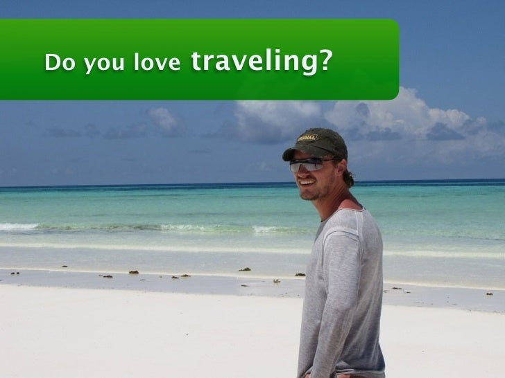 Do you love   traveling?                           1