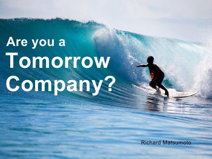 Tomorrow  Company?  Are you a Richard Matsumoto