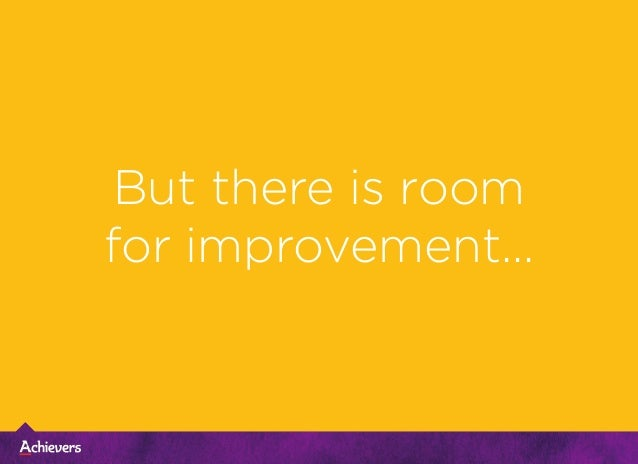 But there is room for improvement...