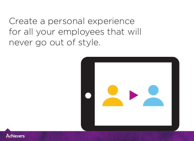 Create a personal experience for all your employees that will never go out of style.