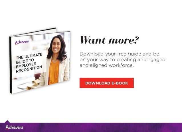 DOWNLOAD E-BOOK Want more? Download your free guide and be on your way to creating an engaged and aligned workforce.