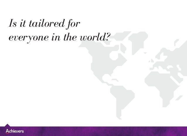 Is it tailored for everyone in the world?